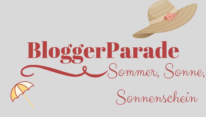 BloggerParade Sommer, Sonne, Sonnenschein