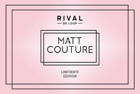 Rossmann News: Matt Couture – die neue limitierte Edition von RIVAL DE LOOP!