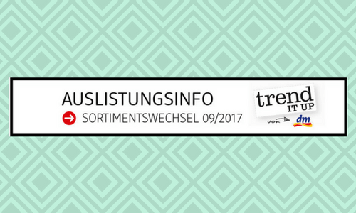 trend IT UP Sortimentswechsel September 2017 – Auslistungsinfo