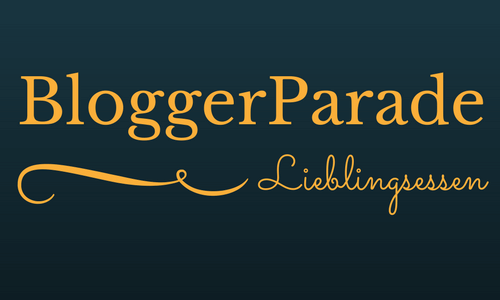 BloggerParade Lieblingsessen