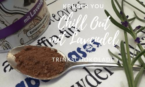 Chill out, die Trinkschokolade von Krüger you mit Lavendel