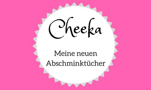 Cheeka - meine neuen Abschminktücher