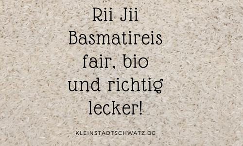 Rii Jii Basmatireis – fair, bio und richtig lecker!