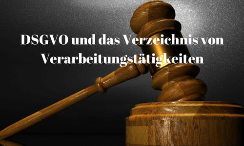DSGVO und das Verzeichnis von Verarbeitungstätigkeiten