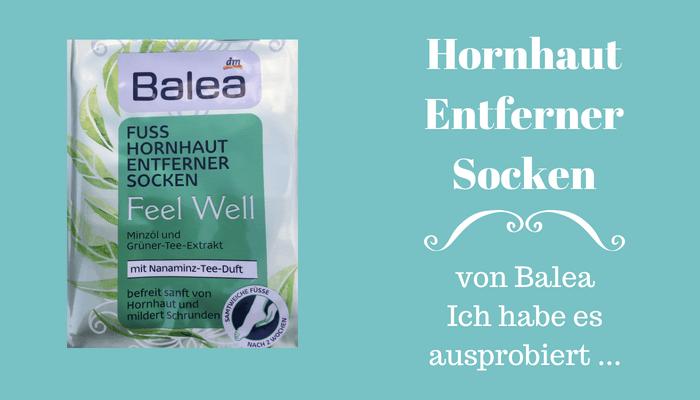 Hornhaut Entferner Socken von Balea ausprobiert