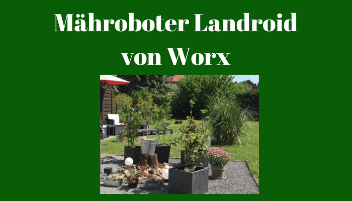 der m hroboter landroid wg790e 1 von worx im test kleinstadtschwatz. Black Bedroom Furniture Sets. Home Design Ideas