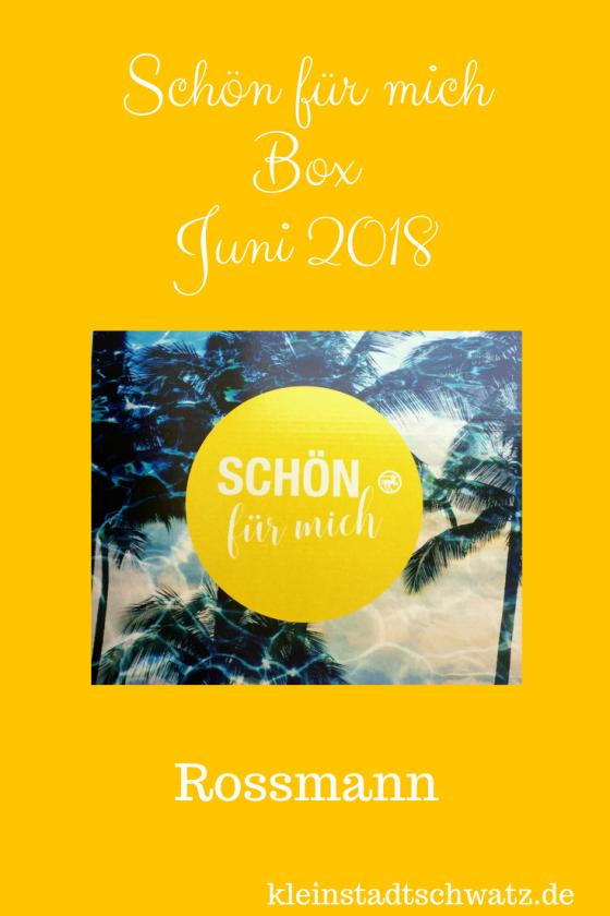der Inhalt der Schön für mich Box von Rossmann Juni 2018 #sfmbox