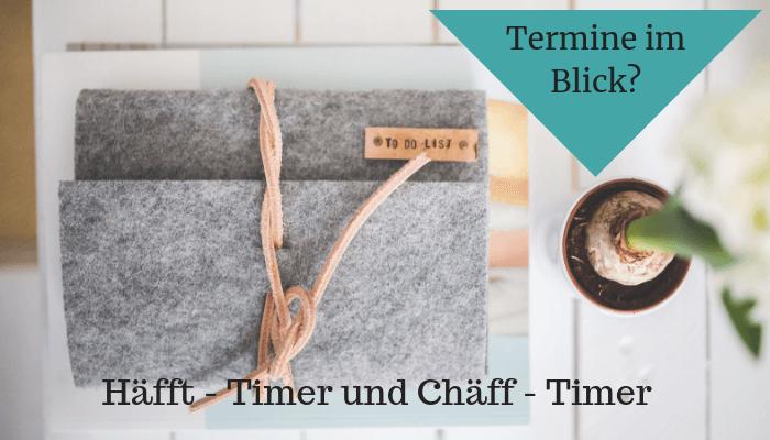 Häfft Timer und Chäff Timer