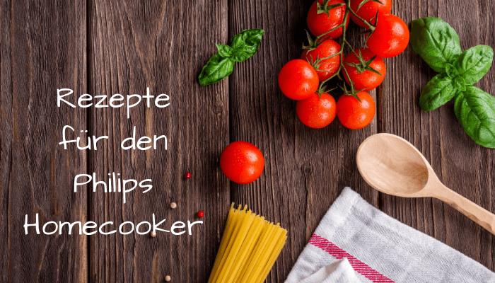 Rezepte für den Philips Homecooker
