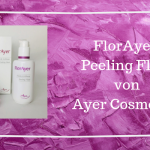 FlorAyer Peeling Fluid Beitragsbild