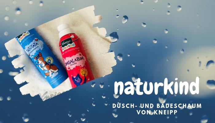 Naturkind - dusch und Badeschaum von Kneipp