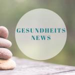 Beitragsbild Gesundheit News