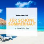 Rabattaktion für schöne Sommerhaut